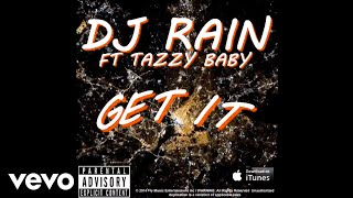 Watch Dj Rain Get It video