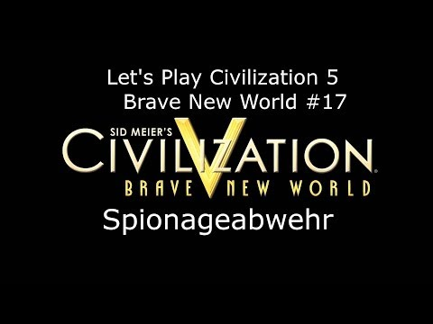 Civilization V - Brave New World #17 Spionageabwehr | Deutsch HD FrostgrimUnlimited |
