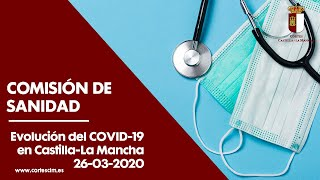 Comisión de Sanidad sobre el COVID-19. [Segundo Período de Sesiones] 26-03-2020