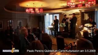 Paulo Pereira Quintett im CARLS Kultursalon