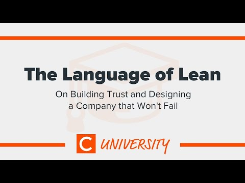 Speaking the Language of Lean: On Building Trust and Designing a Company that Won't Fail