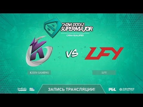 Keen Gaming vs LFY, China Super Major CN Qual, game 1 [Lex,