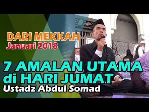 7 AMALAN YG UTAMA di HARI JUMAT, Ustadz Abdul Somad. (EDISI DAKWAH di MEKKAH)
