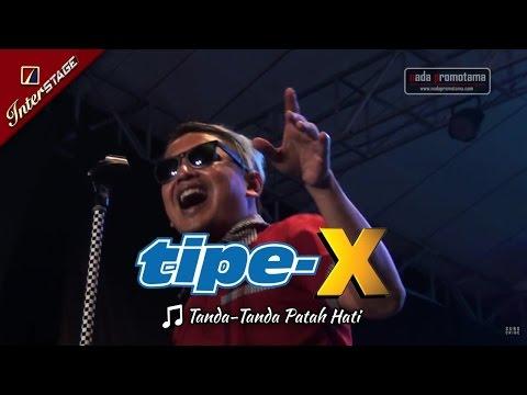[TASIKMALAYA APRIL] TANDA-TANDA PATAH HATI | TIPE-X [LIVE 2017 di Lap. DADAHA]