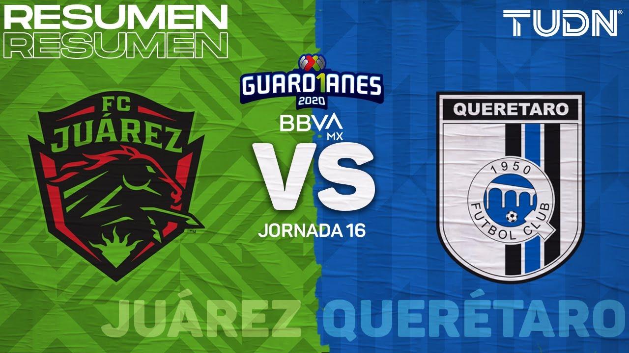 Resumen y goles   FC Juárez vs Queréataro   Guard1anes 2020 Liga BBVA MX - J16   TUDN