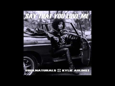 Soulnaturals & Kylie Auldist - Say That You Love Me (Dr Packer Remix)