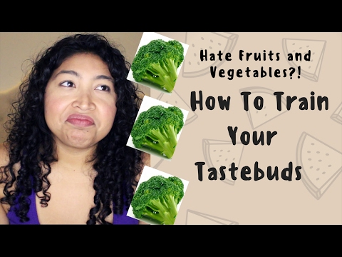 How to Train Your Tastebuds to Like ANYTHING! Fruits & Vegetables