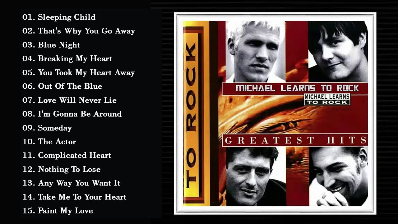 Download Michael Learns To Rock Greatest Hits Full Album -- Best Of Michael Learns To Rock