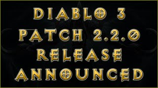 Diablo 3 RoS - Patch 2.2.0 Release Date -- Season 2-3 End-Start Dates