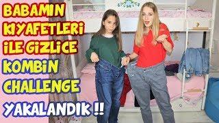 BABAMIN KIYAFETLERİ ile GİZLİCE KOMBİN CHALLENGE YAPTIK | YAKALANDIK !! - Eğlenceli Çocuk Videosu