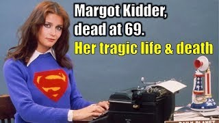 Margot Kidder, who found stardom in Superman movies, dies at 69: Was she a victim of Hollywood?
