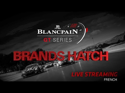RACE 2 - Brands Hatch - Blancpain GT Series - Sprint Cup - FRENCH