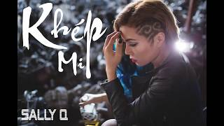 Khép Mi - Sally Q Audio