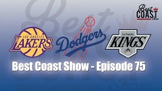 Ep 75 - LA Sports Potpourri | Best Coast Show