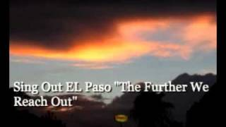 "Sing Out EL Paso ""The Further We Reach Out"" from SOEP"