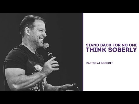Think Soberly | Stand Back for No One Part 3 | Pastor At Boshoff | 22 October 2017 | PM