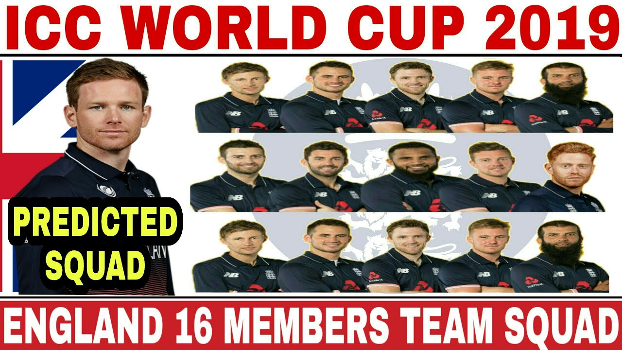 ICC WORLD CUP 2019 ENGLAND TEAM SQUAD | ENGLAND 16 MEMBERS SQUAD FOR WORLD CUP 2019 | ENG WC 2019