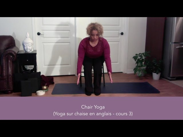 Online Chair Yoga in English (Yoga sur Chaise - cours 3)