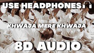 Khwaja Mere Khwaja(8D AUDIO) | Jodhaa Akbar | AR Rahman | Hrithik Roshan,Aishwarya Rai