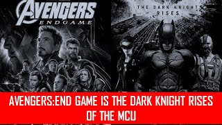 Avengers Endgame is the Dark Knight Rises of the MCU