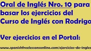 Ejercicios ingles Oral Nro 10 (Subtitulado) del Curso Ingles con Rodrigo