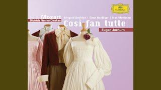 """Mozart: Così fan tutte ossia La scuola degli amanti, K.588 / Act 1 - """"Soave sia il vento"""""""