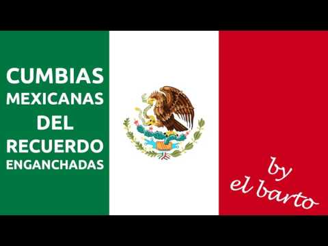 Cumbias Mexicanas del recuerdo enganchadas