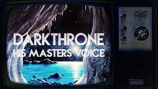 DARKTHRONE - HIS MASTERS VOICE (from Eternal Hails)