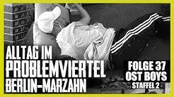 ALLTAG IM PROBLEMVIERTEL BERLIN-MARZAHN 4K | 37. FOLGE | STAFFEL 2 | OST BOYS