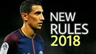Angel Di Maria ●New Rules● Skills & Goals 2018 HD