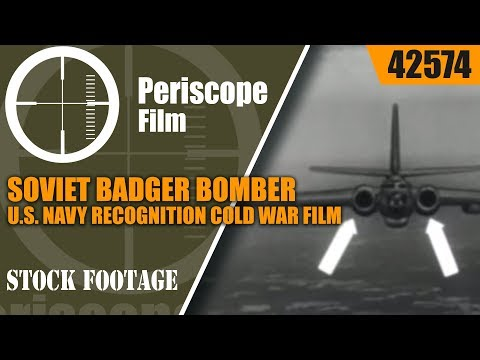 SOVIET BADGER BOMBER  U.S. NAVY RECOGNITION COLD WAR FILM 42574