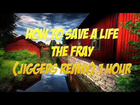 the-fray---how-to-save-a-life---jiggers-remix-[1-hour]---elotrix-sub-song-+download