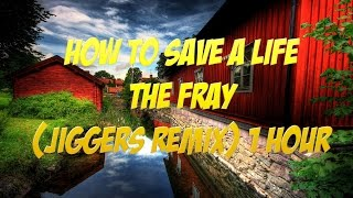 The Fray - How to Save a Life - Jiggers Remix [1 Hour] - Elotrix Sub Song +Download