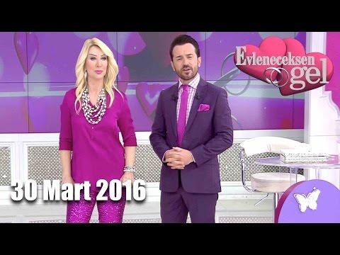 Evleneceksen  Gel - 30 Mart 2016