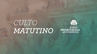 Culto Matutino 15/08/2021 | Igreja Presbiteriana de Catanduva