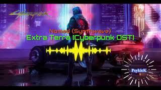 Extra Terra - Nomad (Synthwave) | Cyberpunk 2077 [OST]
