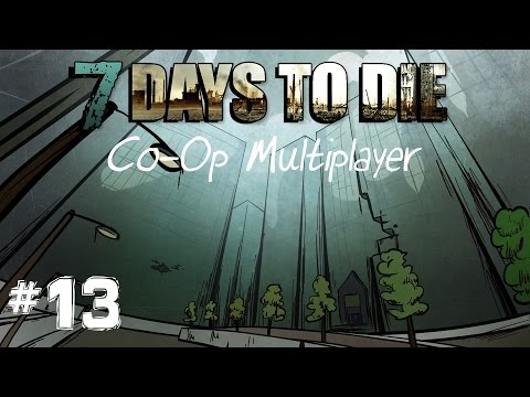 7 Days to Die │ Coop Multiplayer │  S2 │Part 13 │
