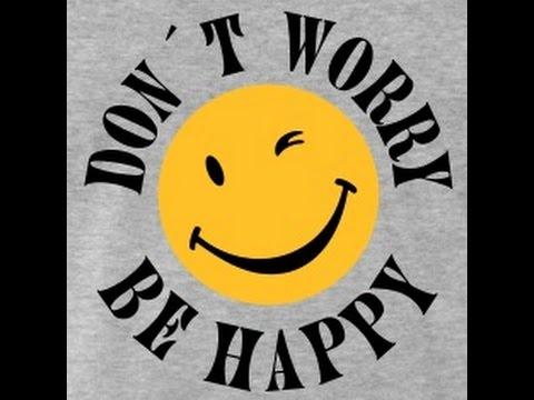 """DICA DE GRAÇA: """"DON´T WORRY, BE HAPPY!"""""""