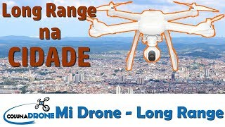 Mi Drone 4K - Teste Long Range em área urbana   colunaDRONE