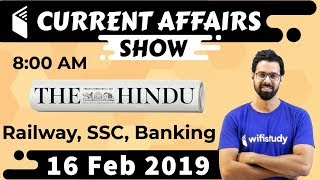 8:00 AM - Daily Current Affairs 16 Feb 2019 | UPSC, SSC, RBI, SBI, IBPS, Railway, NVS, Police