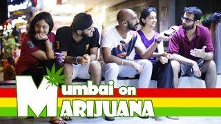Mumbai On Marijuana