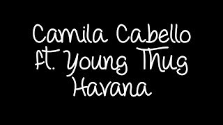 Camila Cabello ft. Young Thug - Havana Lyrics