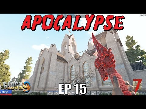 7 Days To Die - Apocalypse EP15 (Alpha 18)