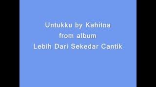 Untukku by Kahitna (Lyrics) MP3
