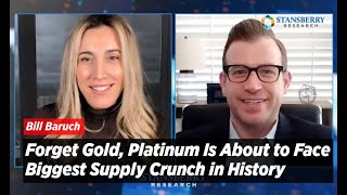 Forget Gold, Platinum Iṡ About to Face Biggest Supply Crunch in History | Bill Baruch