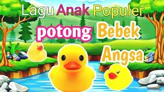 POTONG BEBEK ANGSA | LAGU ANAK INDONESIA POPULER