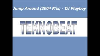 Jump Around (2004 Mix) - DJ Playboy