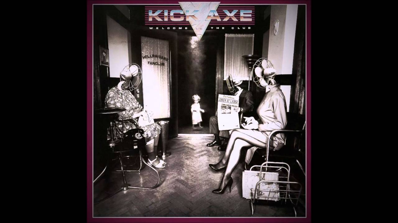 kick axe welcome to the club full album 1985 youtube. Black Bedroom Furniture Sets. Home Design Ideas