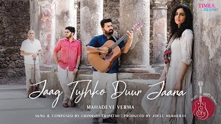 jaag-tujhko-duur-jaana-chinmayi-tripathi-music-poetry-project-mahadevi-verma-latest-song-2019