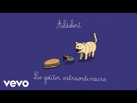 Aldebert - Le goûter extraordinaire [Video Lyrics]